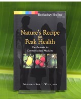Nature's Recipe for Peak Health: The Antidote for Commercialized Medicine